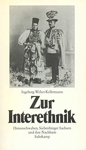 9783518574805: Zur Interethnik: Donauschwaben, Siebenbürger Sachsen und ihre Nachbarn