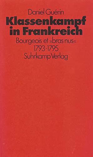 9783518575284: Klassenkampf in Frankreich: Bourgeois et bras nus 1793 - 1795