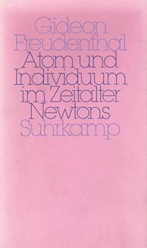 9783518576120: Atom und Individuum im Zeitalter Newtons: Zur Genese der mechanistischen Natur- und Sozialphilosophie (Wissenschaftsforschung)