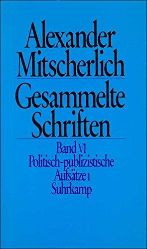 Gesammelte Schriften, Band VI: Politisch-publizistische Aufsätze 1, Hg. Herbert Wiegandt,