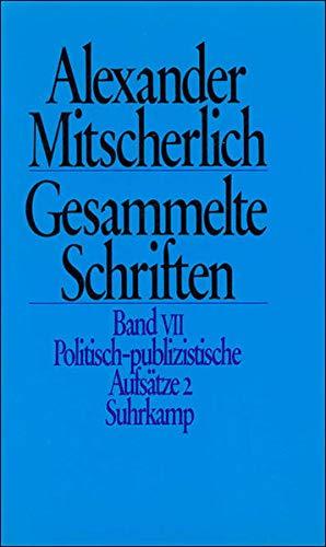9783518576434: Politisch publizistische Aufsätze II: Zur Geschichte / Psychologisches / Zu Personen / Medizinisches /Stadt und Wohnen: Bd. 7.