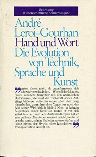 9783518576700: Hand und Wort D. Evolution von Technik, Sprache u. Kunst. Suhrkamp-Wissenschaft : Weisses Programm