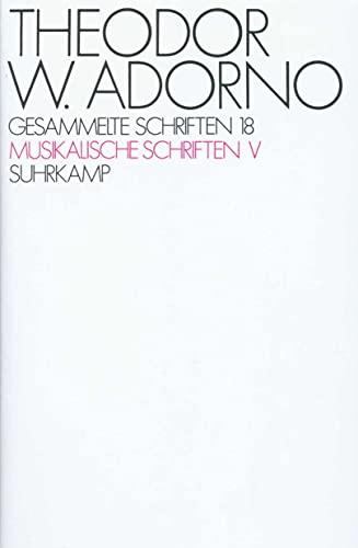 Musikalische Schriften V: Theodor W. Adorno