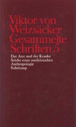9783518577851: Der Arzt und der Kranke.: St�cke einer medizinischen Anthropologie.