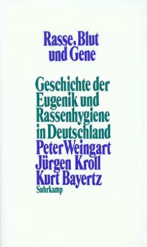 9783518578865: Rasse, Blut und Gene: Geschichte der Eugenik und Rassenhygiene in Deutschland