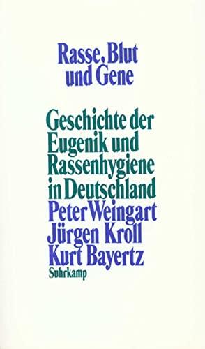 9783518578872: Rasse, Blut und Gene: Geschichte der Eugenik und Rassenhygiene in Deutschland