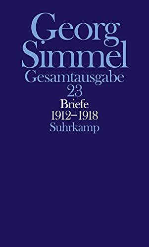 Briefe 1912 - 1918. Jugendbriefe: Georg Simmel