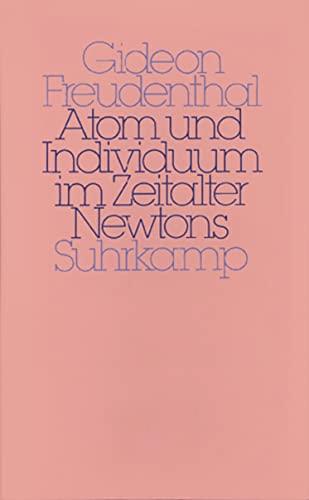 9783518579848: Atom und Individuum im Zeitalter Newtons: Zur Genese der mechanistischen Natur- und Sozialphilosophie