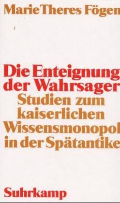9783518581551: Die Enteignung der Wahrsager: Studien zum kaiserlichen Wissensmonopol in der Spätantike (German Edition)