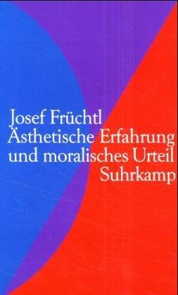 9783518582220: Asthetische Erfahrung und moralisches Urteil: Eine Rehabilitierung (German Edition)