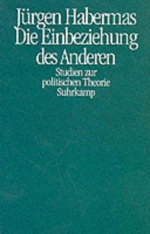 Die Einbeziehung des Anderen: Studien zur politischen Theorie Habermas, Jürgen