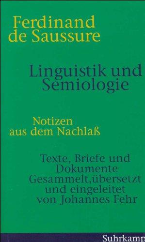 Linguistik und Semiologie. Notizen aus dem Nachlaß.: Saussure, Ferdinand de: