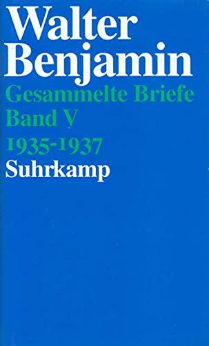 BRIEFE 1935-1937 (= Band V): Benjamin, Walter