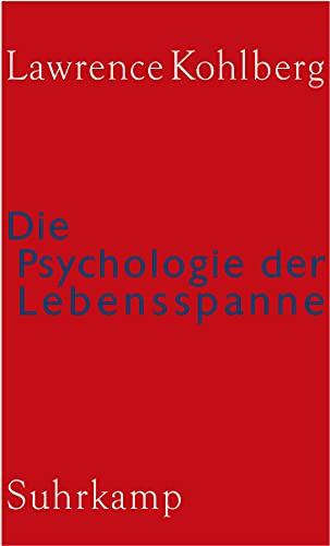 Die Psychologie der Lebensspanne. (9783518582862) by Lawrence Kohlberg; Wolfgang Althof; Detlef Garz