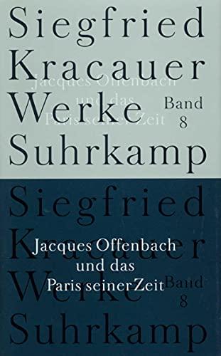 werke - band 8 : jacques offenbach: kracauer, siegfried