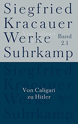 Werke in neun Bänden: Band 2.1: Von Caligari zu Hitler Biebl, Sabine and Kracauer, Siegfried