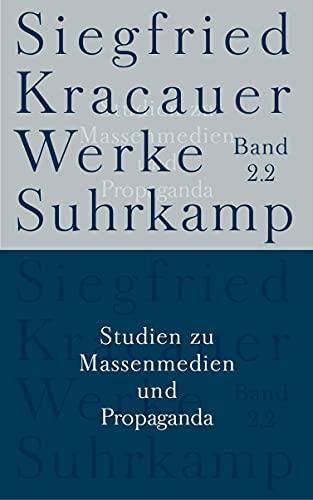 Studien zu Massenmedien und Propaganda: Siegfried Kracauer