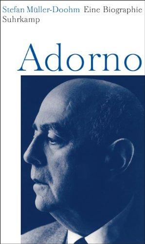 Adorno. Eine Biographie: Müller-Doohm, Stefan: