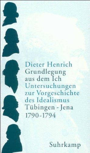 Grundlegung aus dem Ich: Dieter Henrich