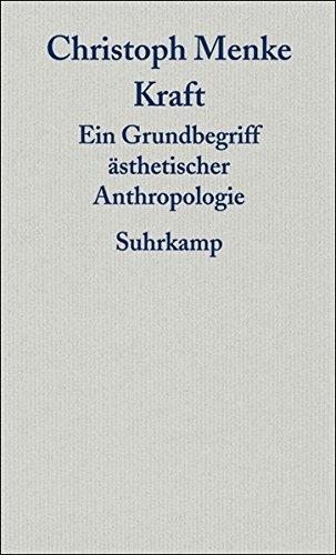 9783518585092: Kraft: Ein Grundbegriff ästhetischer Anthropologie