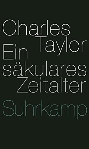 Ein säkulares Zeitalter: Charles Taylor