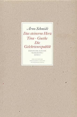 9783518800027: Bargfelder Ausgabe. Standardausgabe. Werkgruppe 1, Band 2: Enthält: Das steinerne Herz, Tina, Goethe, Die Gelehrtenrepublik