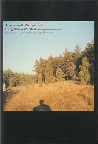 Vier mal vier. Fotografien aus Bargfeld.: Schmidt, Arno und Janos Frecot (Hrsg.):