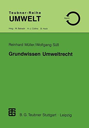 9783519002345: Grundwissen Umweltrecht: Ein Studienmaterial für Naturwissenschaftler, Techniker und für die Verwaltungspraxis (Teubner-Reihe Umwelt)