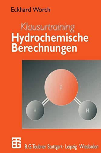 Klausurtraining Hydrochemische Berechnungen: Eckhard Worch