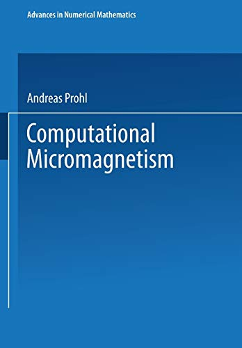 Computational Micromagnetism (Advances in Numerical Mathematics): Andreas Prohl