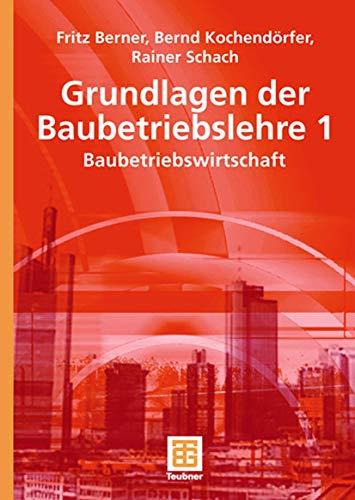 9783519003854: Grundlagen der Baubetriebslehre 1: Baubetriebswirtschaft