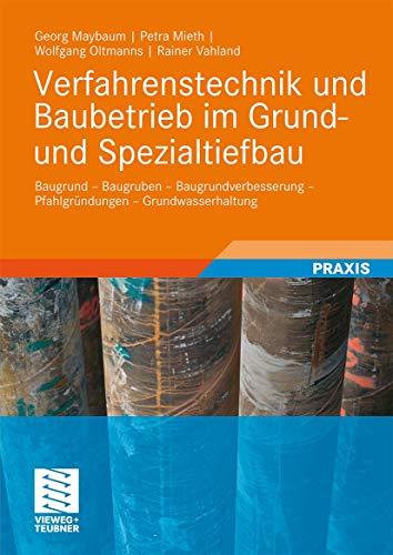 9783519003892: Verfahrenstechnik und Baubetrieb im Grund- und Spezialtiefbau: Baugrund - Baugruben - Baugrundverbesserung - Pfahlgründungen - Grundwasserhaltung