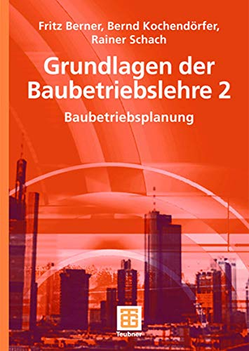 9783519003915: Grundlagen der Baubetriebslehre 2: Baubetriebsplanung (Leitfaden Des Baubetriebs Und Der Bauwirtschaft)