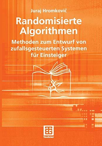 9783519004707: Randomisierte Algorithmen: Methoden zum Entwurf von zufallsgesteuerten Systemen für Einsteiger: Methoden Zum Entwurf Von Zufallsgesteuerten Systemen Fur Einsteiger (XLeitfäden der Informatik)