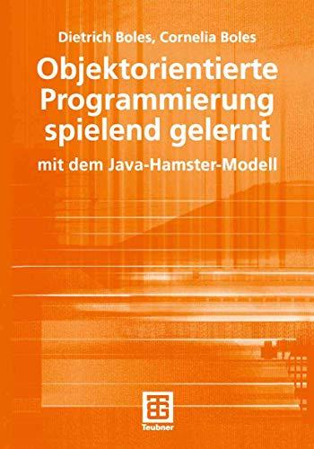 9783519005063: Objektorientierte Programmierung spielend gelernt: mit dem Java-Hamster-Modell