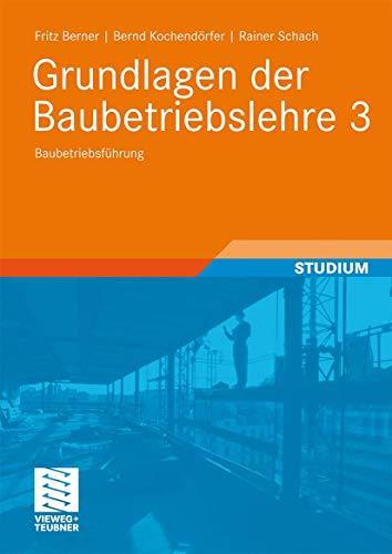 9783519005148: Grundlagen der Baubetriebslehre 3: Baubetriebsführung (Leitfaden des Baubetriebs und der Bauwirtschaft)