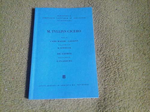 Ciceronis, M. Tulli, scripta quae manserunt omnia: Fasc. 47. Cato maior. Laelius ed. Simbeck - De gloria (German Edition) (3519012235) by K. Simbeck; Otto Plasberg