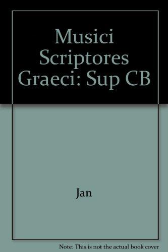 Musici scriptores Graeci. Supplementum (Melodiarum reliquiae) (German Edition) (9783519017776) by Carl Jan