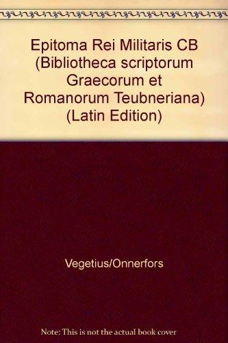 9783519018728: Epitoma Rei Militaris CB (Bibliotheca scriptorum Graecorum et Romanorum Teubneriana)