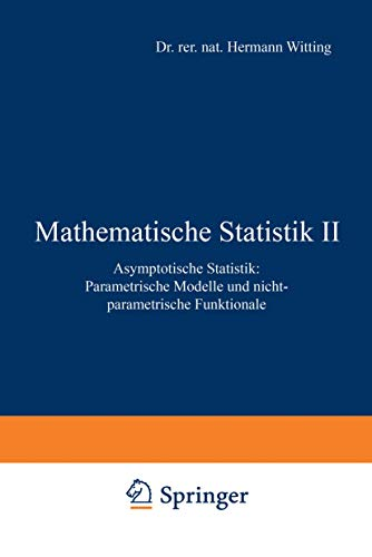 9783519020950: Mathematische Statistik II: Asymptotische Statistik: Parametrische Modelle und nichtparametrische Funktionale