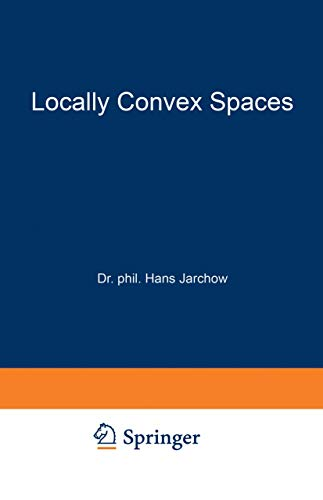 Locally Convex Spaces (Mathematische Leitfäden): Jarchow, Hans