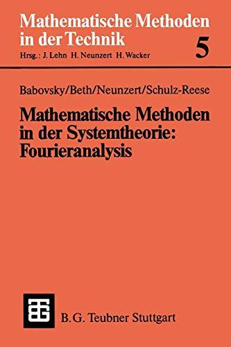 9783519026181: Mathematische Methoden in Der Systemtheorie: Fourieranalysis (Mathematische Methoden der Technik)
