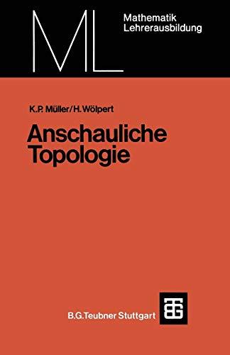 9783519027096: Anschauliche Topologie: Eine Einführung die elementare Topologie und Graphentheorie (Mathematik für die Lehrerausbildung)