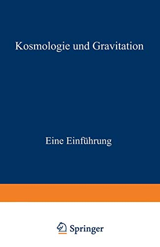 Kosmologie und Gravitation: Eine Einführung (Teubner Studienbücher Physik) (German Edition) (3519030691) by [???]