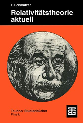 9783519032267: Relativitätstheorie aktuell: Ein Beitrag zur Einheit der Physik (Teubner Studienbücher Physik) (German Edition)