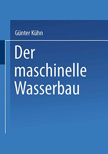 9783519052593: Der maschinelle Wasserbau (German Edition)