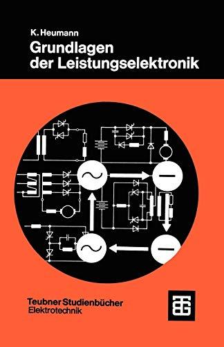9783519061106: Grundlagen der Leistungselektronik (Teubner Studienbücher Technik) (German Edition)