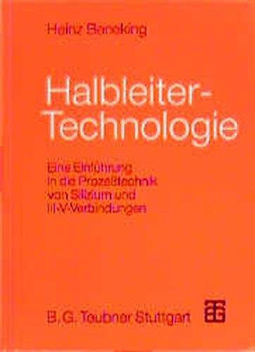 9783519061335: Halbleiter - Technologie: Eine Einführung in die Prozeßtechnik von Silizium und III-V-Verbindungen