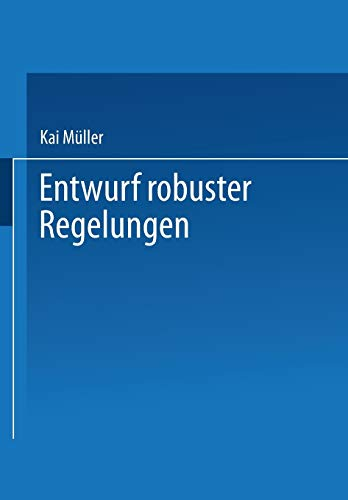 Entwurf robuster Regelungen: KAI MüLLER