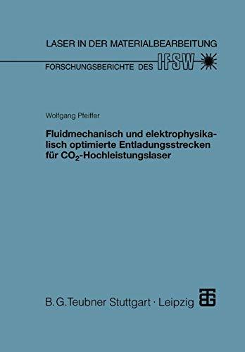 9783519062394: Fluidmechanisch und elektrophysikalisch optimierte Entladungsstrecken für CO2-Hochleistungslaser (Laser in der Materialbearbeitung) (German Edition)